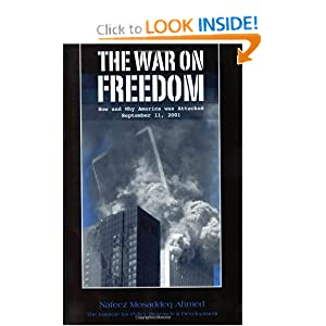The War on Freedom: How and Why America was Attacked, September 11, 2001 Nafeez Mosaddeq Ahmed and John Leonard