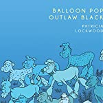Balloon Pop Outlaw Black | Patricia Lockwood