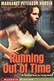 By Margaret Peterson Haddix Running Out of Time (Paperback) February 1, 1997