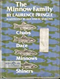 img - for The Minnow Family--Chubs, Dace, Minnows, and Shiners book / textbook / text book
