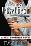 Maybe Matt's Miracle (Reed Brothers) (Volume 4)