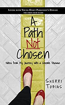 A Path Not Chosen: Notes from My Journey with a Chronic Disease by [Tobias, Sherri]