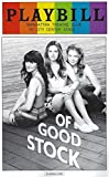 Of Good Stock Playbill Special Pride Issue June 2015 By Melissa Ross Directed By Lynne Meadow Wtih Kelly Aucoin Greg Keller Heather Lind Nate Miller Jennifer Mudge Alicia Silverstone
