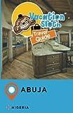 Vacation Sloth Travel Guide Abuja Nigeria