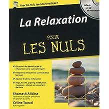 La relaxation pour les Nuls: Offert : un CD de relaxation