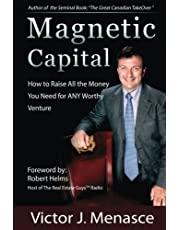 Magnetic Capital: Raise All The Money For Any Worthy Venture