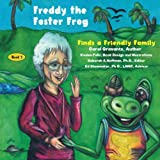 Freddy the Foster Frog: Finds a Friendly Family