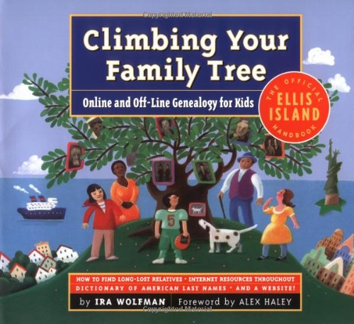Read Online Climbing Your Family Tree: Online and Off-Line Genealogy for Kids pdf epub