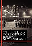 img - for The History of Greyhound Racing in New England book / textbook / text book
