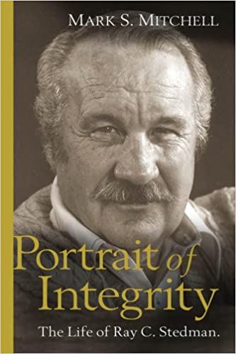 Portrait of Integrity: The Life of Ray C. Stedman