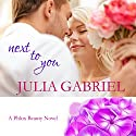 Next to You Audiobook by Julia Gabriel Narrated by Alice Parker