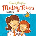 Malory Towers: Last Term: Malory Towers, Book 6 Audiobook by Enid Blyton Narrated by Esther Wane