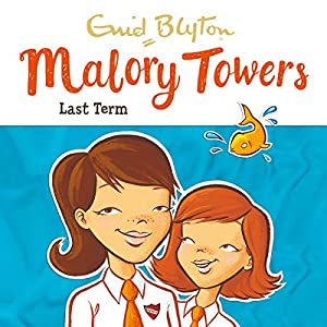Malory Towers: Last Term Audiobook