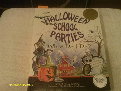 Halloween School Parties . . . What Do I Do? (What Do I Do? series) by Wilhelminia Ripple
