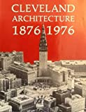 Cleveland Architecture, 1876-1976, Johannesen, Eric, 0911704213