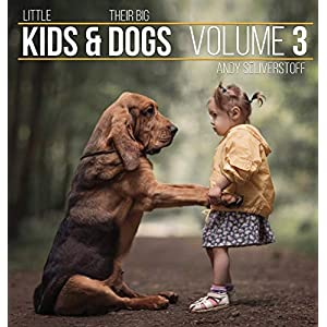 Little Kids and Their Big Dogs: Volume 3 25