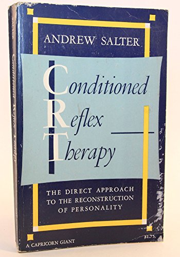 Conditioned Reflex Therapy; the Direct Approach to the Reconstruction of Personality