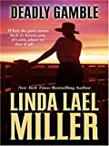 Deadly Gamble, Linda Lael Miller, 1597224804