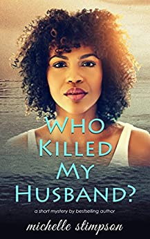 Who Killed My Husband? by [Michelle Stimpson]