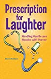 Prescription for Laughter, Bruce Abrahams, 1475958633