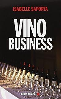 Vino business : la face cachée du royaume enchanté, Saporta, Isabelle