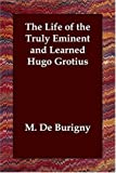 Life of the Truly Eminent and Learned Hu, M. De Burigny, 140680083X