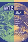 Worlds Apart : Civil Society and the Battle for Ethical Globalization, Clark, John, 156549167X