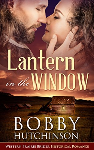 Lantern In The Window: Western Prairie Brides Historical Romance by [Hutchinson, Bobby]