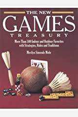 The New Games Treasury: More Than 500 Indoor and Outdoor Favorites With Strategies, Rules, and Traditions Paperback