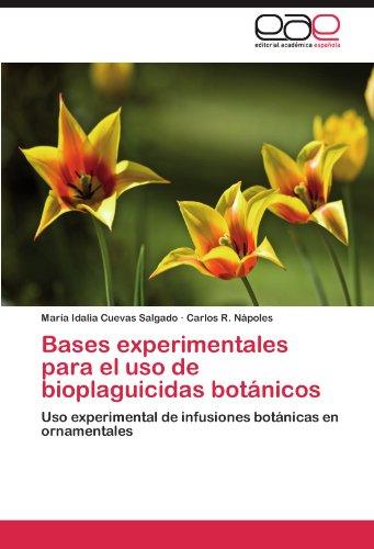 Descargar Libro Bases Experimentales Para El Uso De Bioplaguicidas Botánicos Cuevas Salgado María Idalia