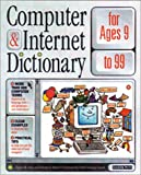 img - for Computer and Internet Dictionary for Ages 9 to 99 book / textbook / text book