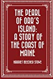 img - for The Pearl of Orr's Island: A Story of the Coast of Maine book / textbook / text book