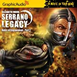 Serrano Legacy - Rules of Engagement (Part 2)