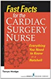Fast Facts for the Cardiac Surgery Nurse, Tanya Hodge, 0826108318