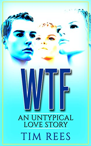 Book: WTF - An untypical love story by Tim Rees