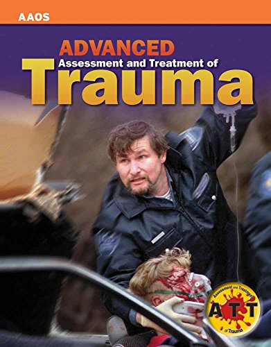 Advanced Assessment and Treatment of Trauma (AAOS)