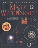 The Encyclopedia of Magic and Witchcraft, Susan Greenwood, 0754805816