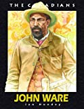 img - for John Ware (The Canadians) book / textbook / text book