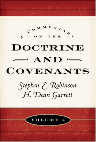 A Commentary on the Doctrine and Covenants, Vol. 4: Sections 106 - 138 ebook