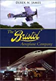 The Bristol Aeroplane Company, Derek N. James, 0752417541