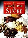 Le grand livre du sucre par Perrier-Robert