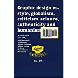 Emigre: GLOBAL DESIGN, VS. Globalism, Critisism, SCIENCE, AUTHENTIcity and Humanism - #67: Literature for Graphic Designers