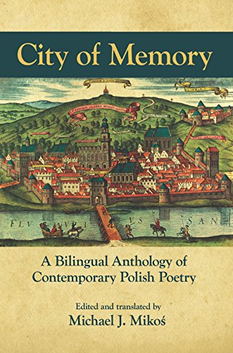 City of Memory: A Bilingual Anthology of Contemporary Polish Poetry (Polish Edition) (Polish and English Edition)