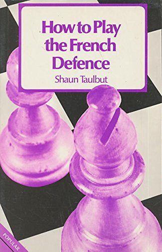 How to Play the French Defence, Taulbut, Shaun