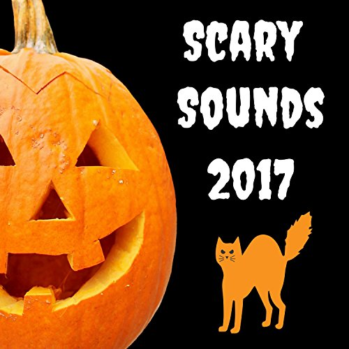 Scary Sounds 2017 - Collection of Halloween Sound