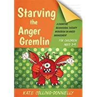 Starving the Anger Gremlin for Children Aged 5-9: A Cognitive Behavioural Therapy Workbook on Anger Management