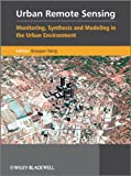Urban Remote Sensing - Monitoring, Synthesis andModeling in the Urban Environment