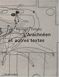 L'Arachnéen et autres textes par Fernand Deligny