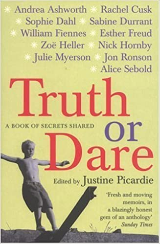 Truth or Dare: A Book of Secrets Shared by Justine Picardie (2005-11-30)