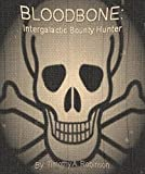 Bloodbone: Intergalactic Bounty Hunter